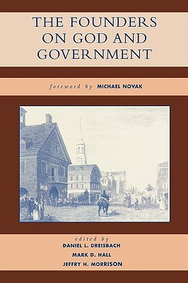 The Founders on God and Government by Daniel L. Dreisbach