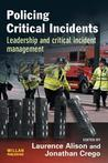 Policing Critical Incidents: Leadership and Critical Incident Management