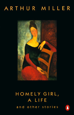 Homely Girl, A Life by Arthur Miller