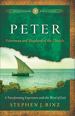 Peter: Fisherman and Shepherd of the Church (Ancient-Future Bible Study: Experience Scripture through Lectio Divina)
