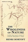 The Wholeness of Nature: Goethe S Way Toward a Science of Conscious Participation in Nature