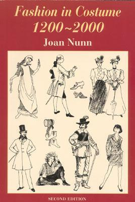 Fashion in Costume 1200-2000, Revised by Joan Nunn