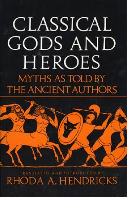 Classical Gods And Heroes by Rhoda A. Hendricks
