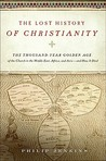 The Lost History of Christianity by John Philip Jenkins