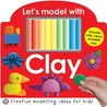Let's Model with Clay