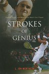 Strokes of Genius: Federer, Nadal, and the Greatest Match Ever Played