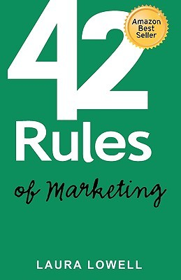 42 Rules of Marketing by Laura Lowell