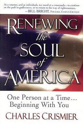 Renewing the Soul of America by Charles Crismier