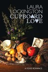 Cupboard Love: A Food Romance