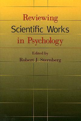 Reviewing Scientific Works in Psychology by Robert J. Sternberg