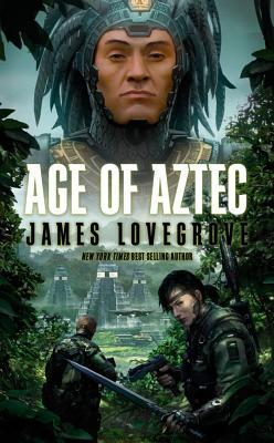 Age of Aztec by James Lovegrove