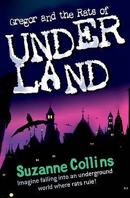 Gregor and the Rats of Underland (Underland Chronicles, #1)