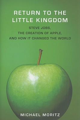 Return to the Little Kingdom by Michael Moritz