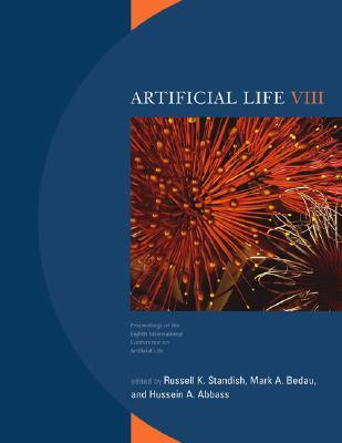 Artificial Life VIII: Proceedings of the Eighth International Conference on Artificial Life