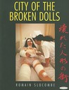 City of the Broken Dolls: A Medical Art Diary, Tokyo 1993-96