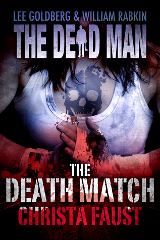 The Death Match(The Dead Man # 13)  by  Christa Faust