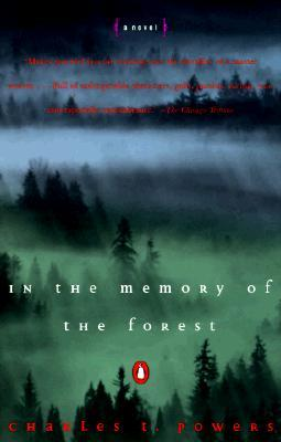 In the Memory of the Forest by Charles T. Powers
