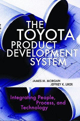 The Toyota Product Development System by James M. Morgan
