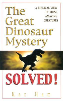 The Great Dinosaur Mystery Solved Pb by Ken Ham