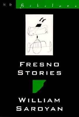 Fresno Stories by William Saroyan