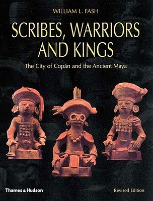 Scribes, Warriors, and Kings by William L. Fash
