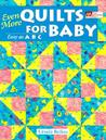 Even More Quilts for Baby: Easy as ABC
