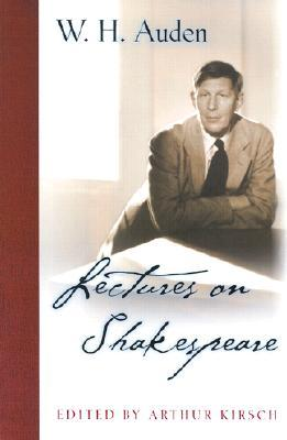 Lectures on Shakespeare by W.H. Auden