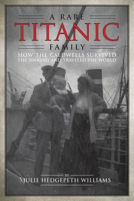 A Rare Titanic Family by Julie Hedgepeth Williams