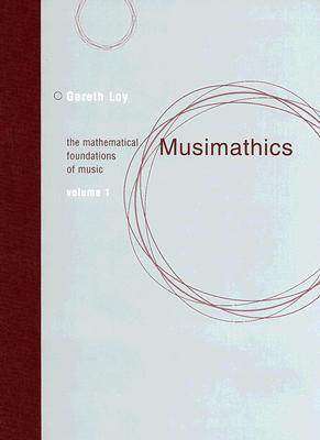 Musimathics: The Mathematical Foundations of Music (Volume 1)