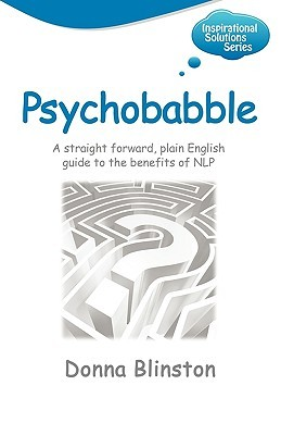 Psychobabble - A Straight Forward, Plain English Guide to the... by Donna Blinston