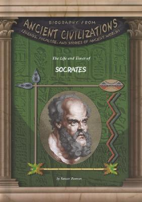The Life and Times of Socrates