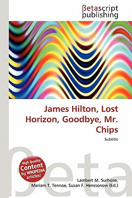 James Hilton, Lost Horizon, Goodbye, Mr. Chips by NOT A BOOK