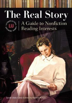 Download free The Real Story: A Guide to Nonfiction Reading Interests PDB