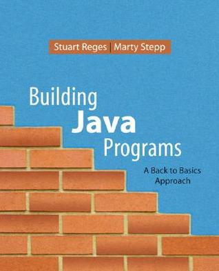 Building Java Programs by Stuart Reges