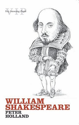 William Shakespeare by Peter Holland
