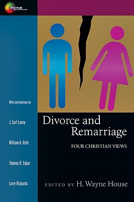 Divorce and Remarriage by H. Wayne House