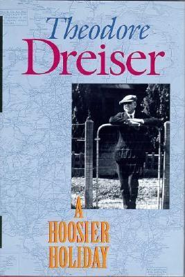A Hoosier Holiday by Theodore Dreiser