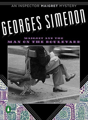 Maigret and the Man on the Boulevard by Georges Simenon