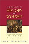 Chronicles of History and Worship: Orthodox Christian Reflections on the Books of Chronicles