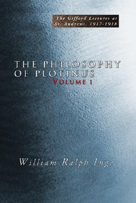 The Philosophy Of Plotinus by William Ralph Inge