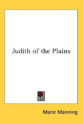 Judith of the Plains by Marie Manning
