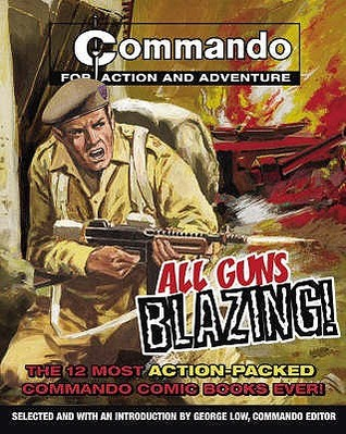 """ Commando "":  All Guns Blazing"