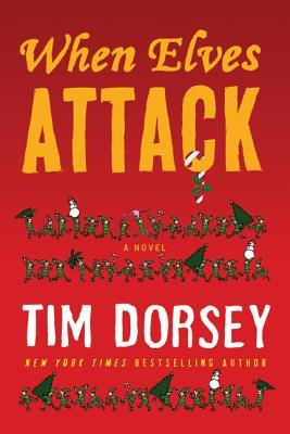 When Elves Attack by Tim Dorsey