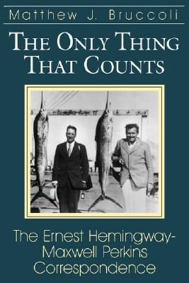 The Only Thing That Counts by Ernest Hemingway