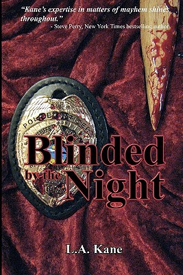 Blinded by the Night by L.A. Kane
