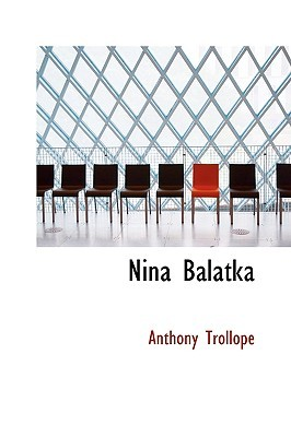 Nina Balatka by Anthony Trollope