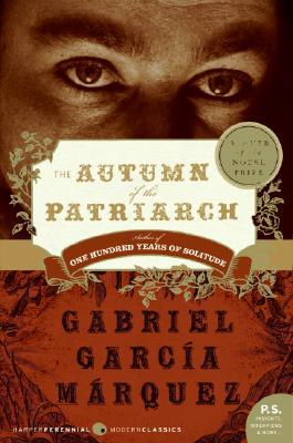 The Autumn of the Patriarch by Gabriel Garcí­a Márquez