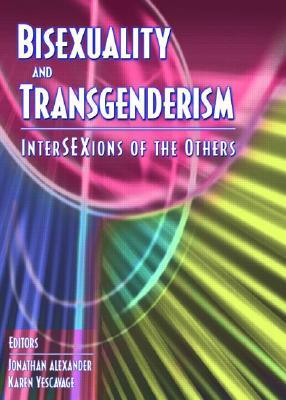 Bisexuality and Transgenderism: InterSEXions of the Others