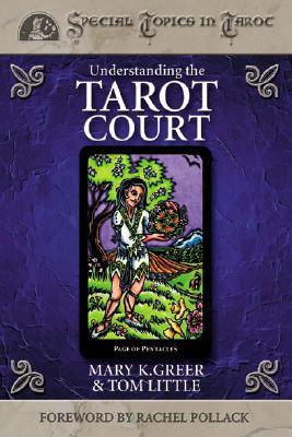 Understanding the Tarot Court by Mary K. Greer