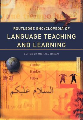 Routledge Encyclopedia of Language Teaching and Learning by Michael Byram